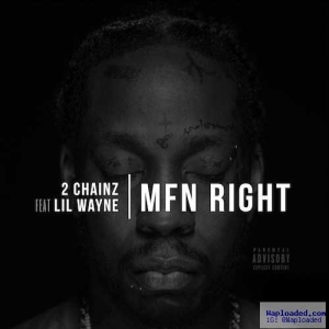 2 Chainz - MFN Right (Remix) Ft . Lil Wayne